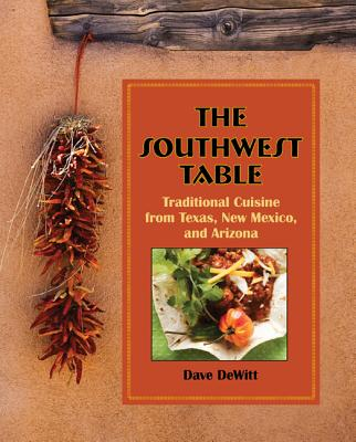 The Southwest Table By Dewitt, Dave